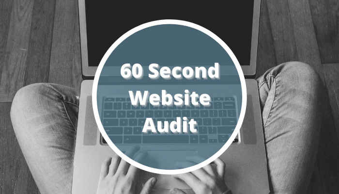 photo of person sitting on the floor with a laptop on their lap overlaid with the title 60 second website audit