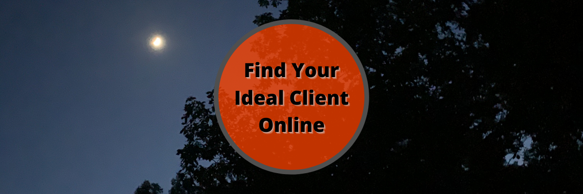 Find your ideal client online